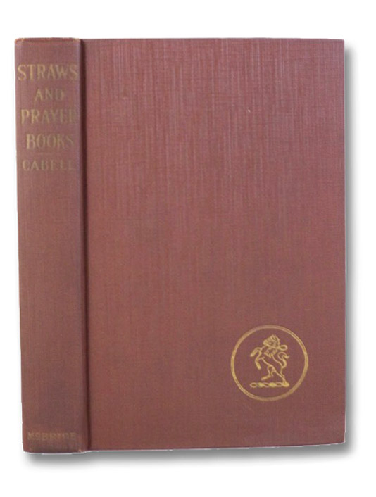 Straws and Prayer-Books. Dizain des Diversions., Cabell, James Branch