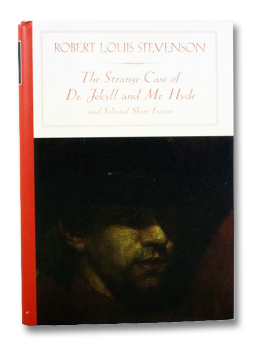 The Strange Case of Dr. Jekyll and Mr. Hyde and Other Stories, Stevenson, Robert Louis