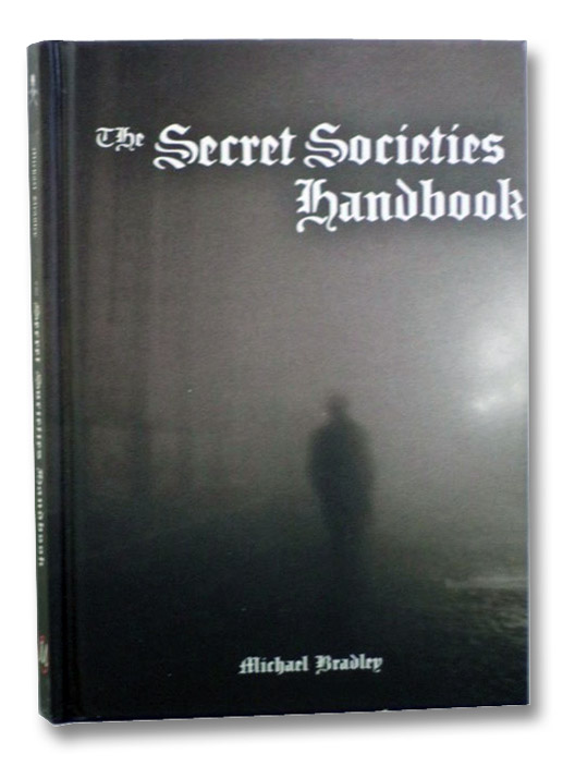 The Secret Societies Handbook, Bradley, Michael
