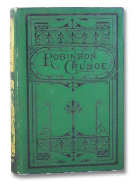 Life and Adventures of Robinson Crusoe. Including a Memoir of the Author, and an Essay on His Writings., De Foe, Daniel [Defoe]