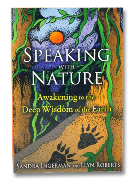 Speaking with Nature: Awakening to the Deep Wisdom of the Earth, Ingerman, Sandra
