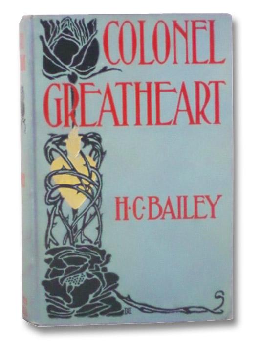 Colonel Greatheart, Bailey, H.C.; Ralph, Lester