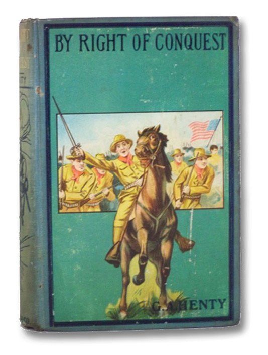 By Right of Conquest or, With Cortez in Mexico, Henty, G.A.