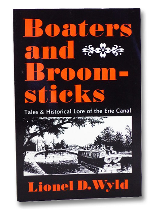 Boaters and Broomsticks: Tales & Historical Lore of the Erie Canal, Wyld, Lionel D.