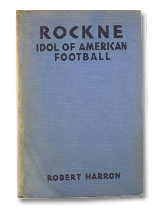 Rockne: Idol of American Football, Harron, Robert