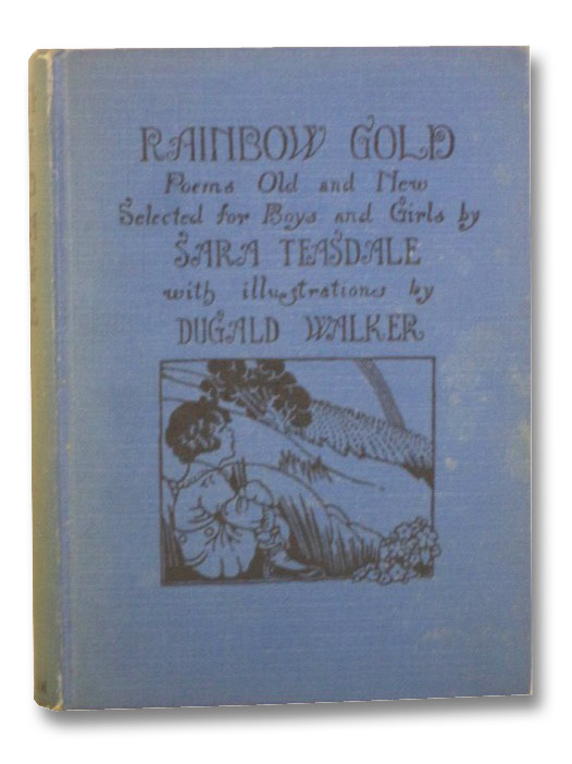 Rainbow Gold: Poems Old and New Selected for Boys and Girls, Teasdale, Sara; Walker, Dugald
