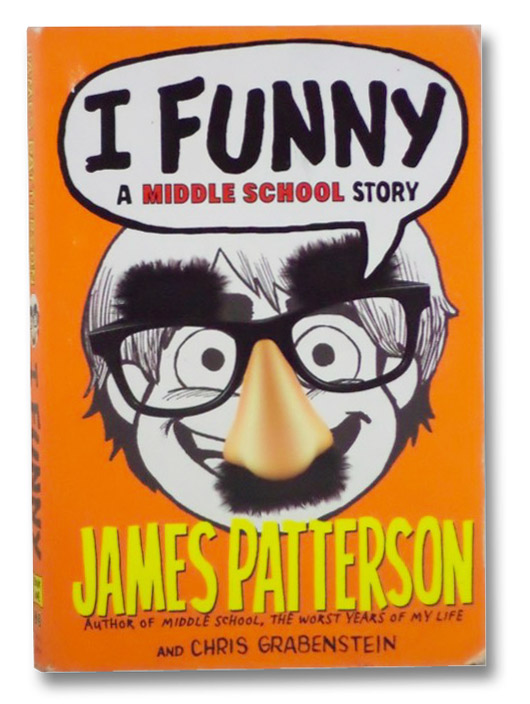 I Funny (A Middle School Story), Patterson, James; Grabenstein, Chris; Park, Laura