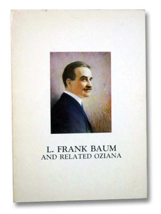The Distinguished Collection of L. Frank Baum and Related Oziana, Including W.W. Denslow (Auction Sale Number 1118), Baum, L. Frank; Denslow, W.W.; Schiller, Justin G.
