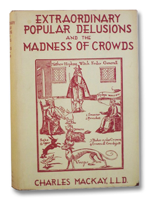 Extraordinary Popular Delusions and the Madness of Crowds, Mackay, Charles