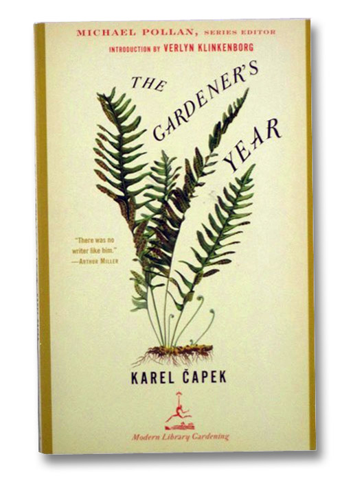 The Gardener's Year (Modern Library Gardening), Capek, Karel; Pollan, Michael; Klinkenborg, Verlyn; Capek, Josef