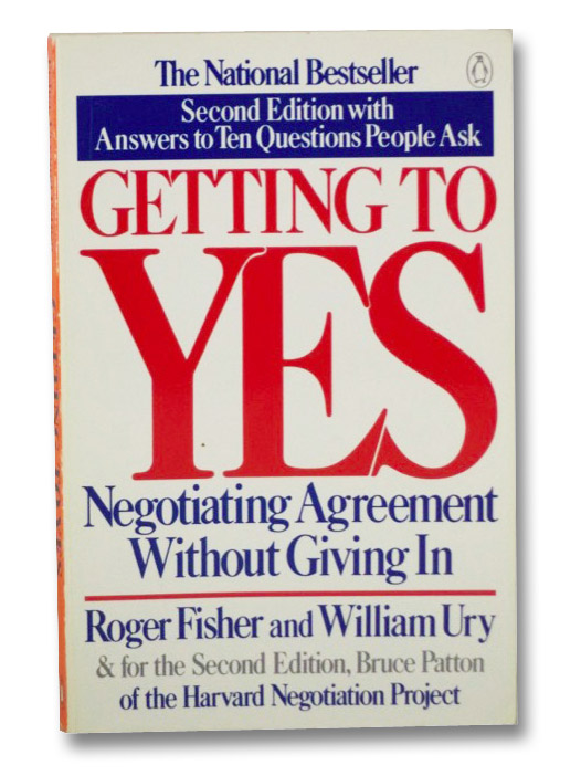 Getting To Yes: Negotiating Agreement Without Giving In, Fisher, Roger