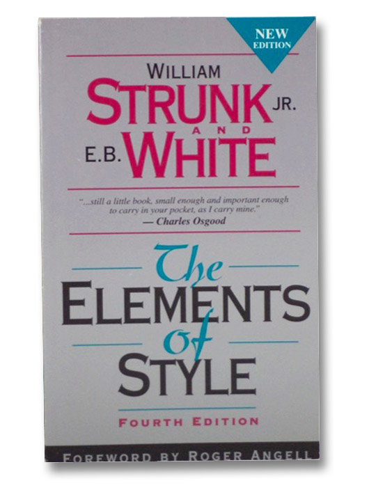 Elements of Style: Fourth Edition, Strunk, William; White, E.B.