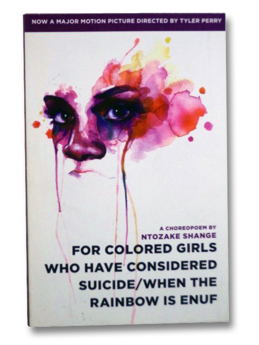 For Colored Girls Who Have Considered Suicide/When the Rainbow is Enuf: A Choreopoem, Shange, Ntozake