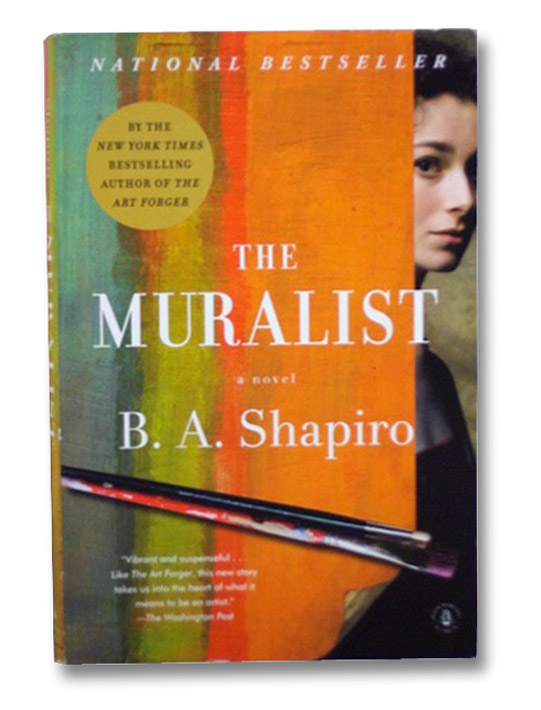 The Muralist: A Novel, Shapiro, B.A.