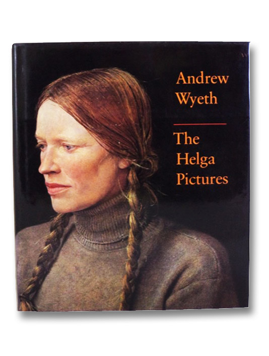 Andrew Wyeth: The Helga Pictures, Wyeth, Andrew; Wilmerding, John