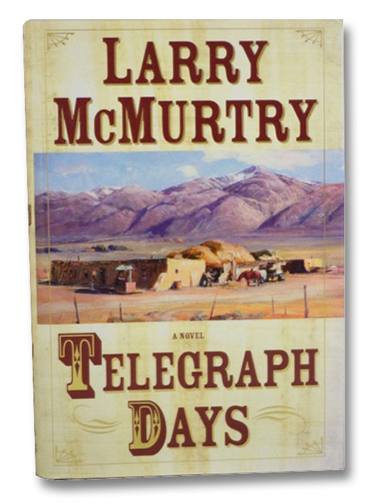 Telegraph Days: A Novel, McMurtry, Larry
