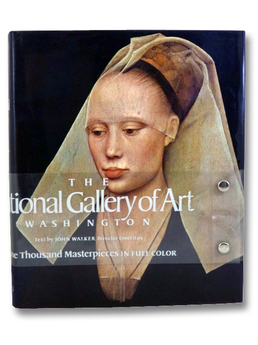National Gallery of Art, Washington: One Thousand Masterpieces in Full Color, Walker, John
