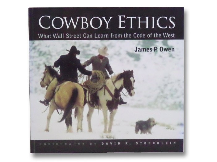 Cowboy Ethics: What Wall Street Can Learn From The Code Of The West, Owen, James P.