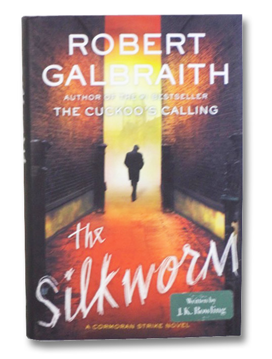 The Silkworm (A Cormoran Strike Novel), Galbraith, Robert