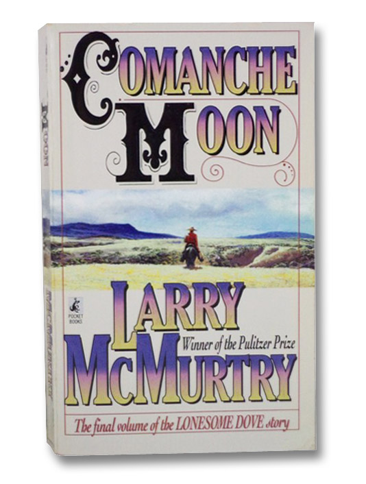 Comanche Moon (The Final Volume of the Lonesome Dove Story), McMurtry, Larry