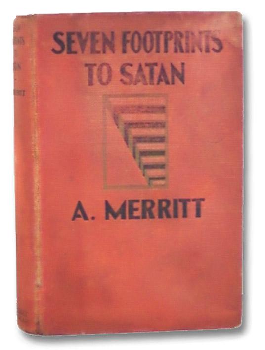 Seven Footprints to Satan, Merritt, A.