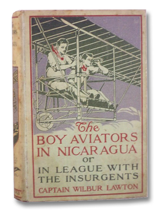 The Boy Aviators in Nicaragua or, in League with the Insurgents, Lawton, Captain Wilbur