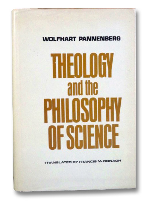 Theology and the Philosophy of Science, Pannenberg, Wolfhart; McDonagh, Francis