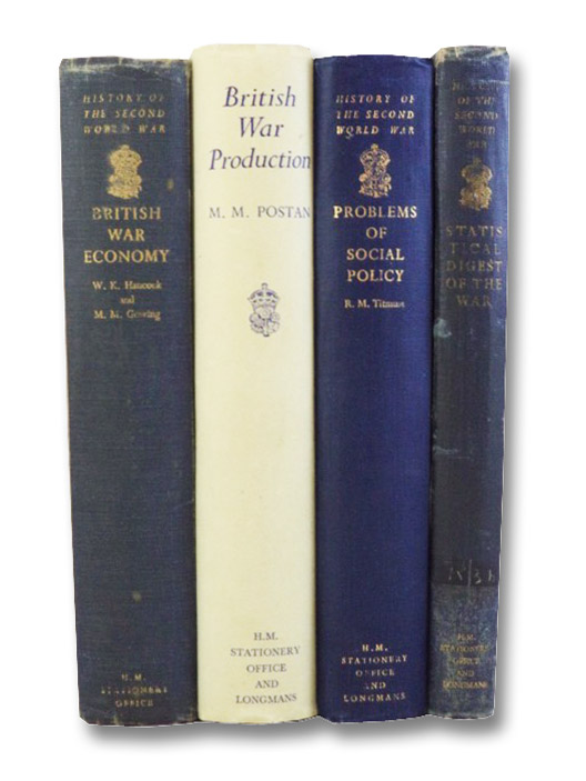 History of the Second World War United Kingdom Civil Series, Introductory Volumes: British War Economy; British War Production; Problems of Social Policy; Statistical Digest of the War, Hancock, William K.; Gowing, M.M.; Postan, Michael M.; Titmuss, Robert M.; Central Statistical Office