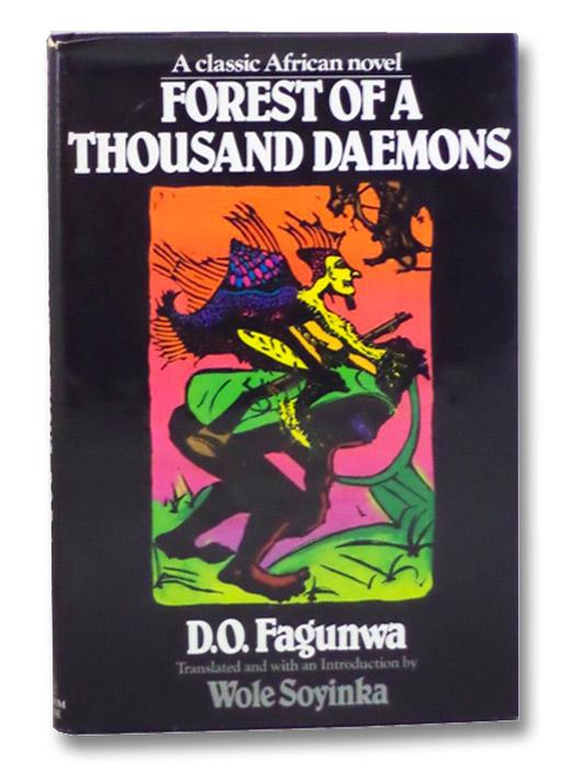 Forest of a Thousand Daemons: A Classic African Novel, Fagunwa, D.O.; Soyinka, Wole; Onobrakpeya, Bruce