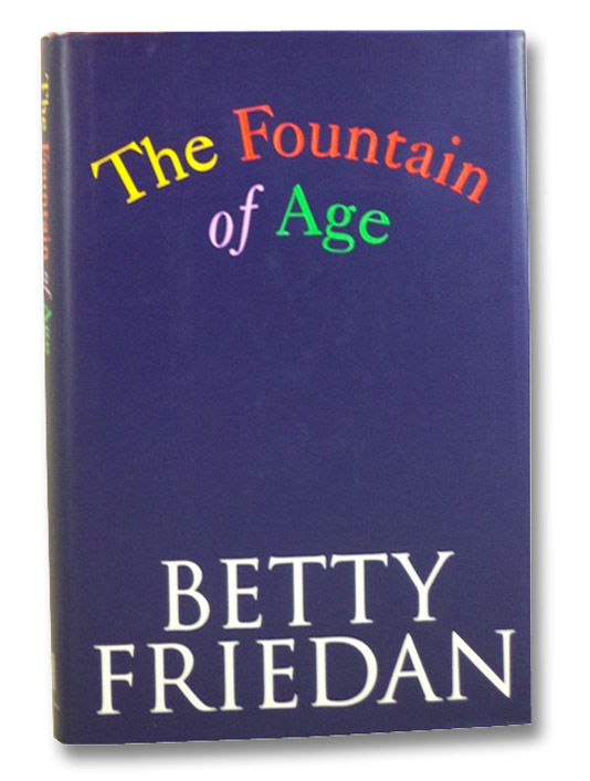 The Fountain of Age, Friedan, Betty