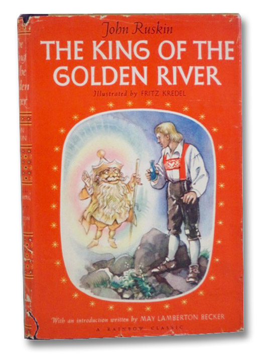 The King of the Golden River (A Rainbow Classic), Ruskin, John; Kredel, Fritz; Becker, May Lamberton