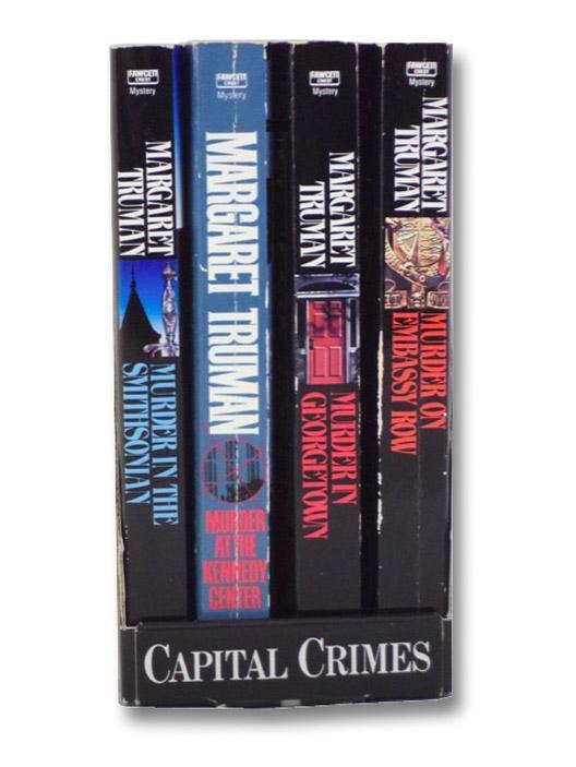 Capital Crimes 4-Volume Box Set: Murder In The Smithsonian; Murder at The Kennedy Center; Murder in Georgetown; Murder on Embassy Row, Truman, Margaret