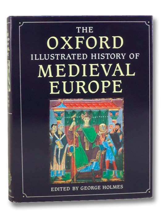 The Oxford Illustrated History of Medieval Europe, Holmes, George