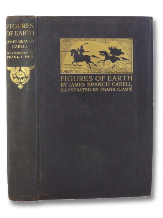 Figures of Earth: A Comedy of Appearances, Cabell, James Branch; Pape, Frank C.