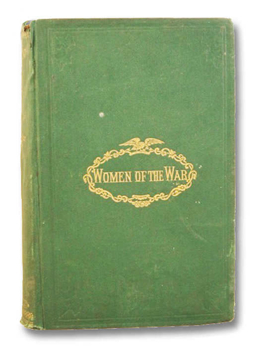 Women of the War; Their Heroism and Self-Sacrifice, Moore, Frank