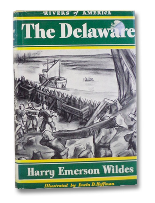The Delaware (Rivers of America), Wildes, Harry Emerson; Hoffman, Irwin D.