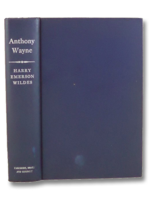 Anthony Wayne: Trouble Shooter of the American Revolution, Wildes, Harry Emerson