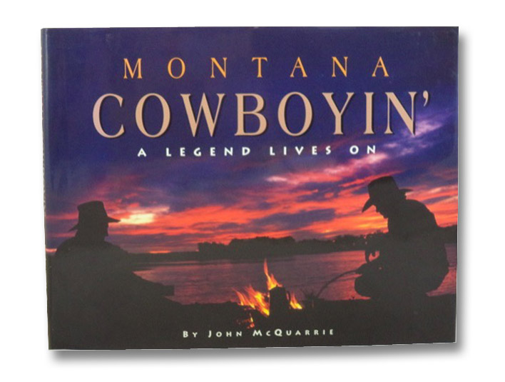 Montana Cowboyin': A Legend Lives On, McQuarrie, John