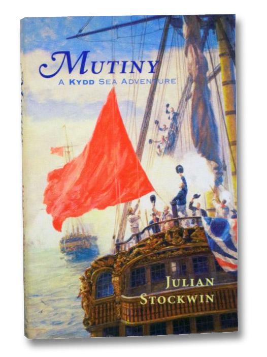 Mutiny (A Kydd Sea Adventure), Stockwin, Julian