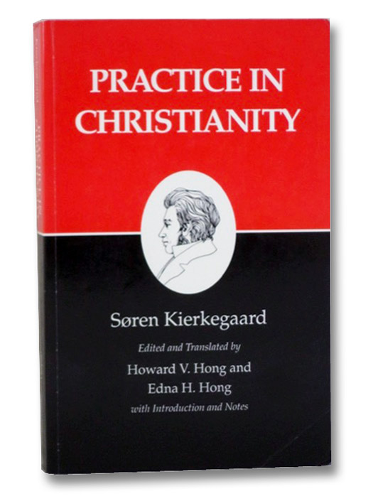 Practice in Christianity: Kierkegaard's Writings, Vol 20, Kierkegaard, Soren