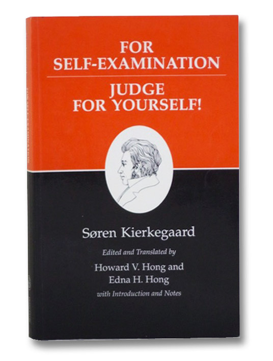 For Self-Examination / Judge for Yourselves : Kierkegaard's Writings, Vol 21, Kierkegaard, Soren