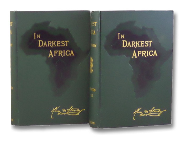 In Darkest Africa, or the Quest, Rescue, and Retreat of Emin Governor of Equatoria, in Two Volumes, Stanley, Henry M.