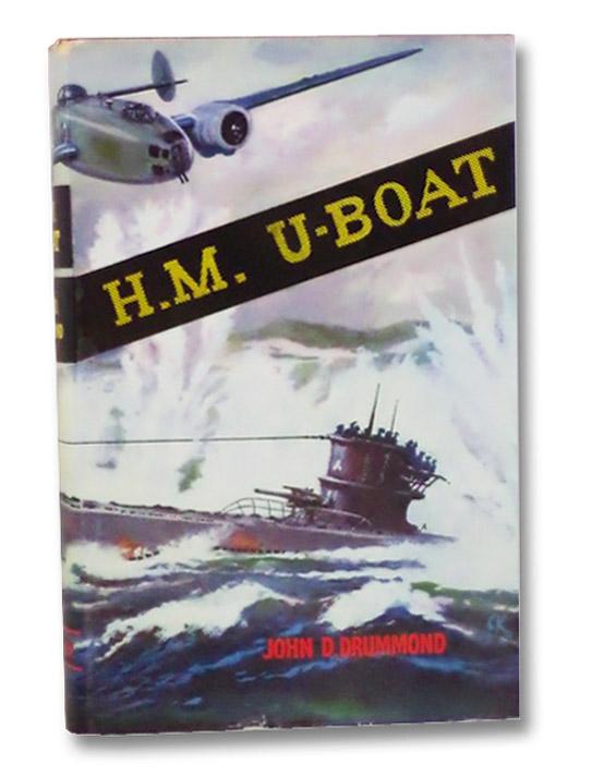 H.M. U-Boat, Drummond, John D.