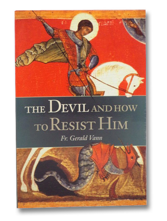 The Devil And How to Resist Him, Vann, Fr. Gerald