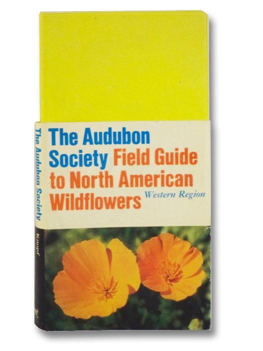 The Audubon Society Field Guide to North American Wildflowers: Western Region, Spellenberg, Richard