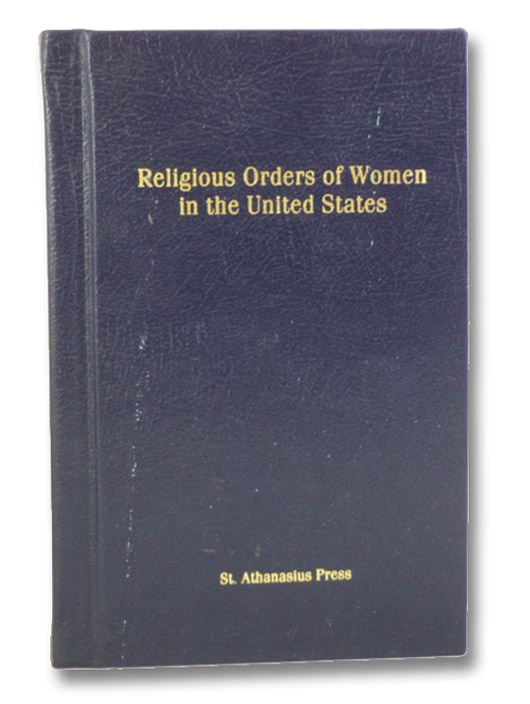 Religious Orders of Women in the United States: Catholic, Dehey, Elinor Tong