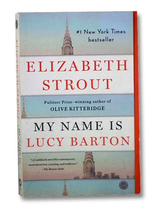 My Name Is Lucy Barton: A Novel, Strout, Elizabeth