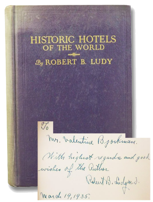 Historic Hotels of the World: Past and Present (Illustrated.), Ludy, Robert B.