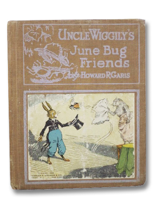 Uncle Wiggily's June Bug Friends or, How the June Bugs Brought Joy to Uncle Wiggily; and the Skillery Scallery Alligator Also How Uncle Wiggily Picked Some Flowers, Garis, Howard R.; Campbell, Lang