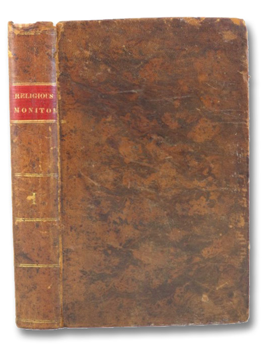 The Religious Monitor, or, Evangelical Repository. Devoted to the Principles of the Reformation, as Set Forth in the Formularies of the Westminster Divines, and of the Churches in Holland. Volume I.